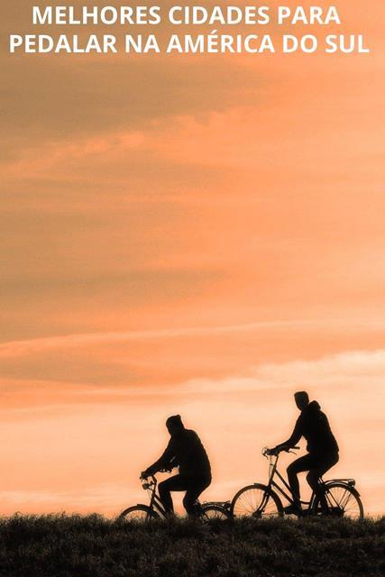 Cidades da America do Sul para pedalar